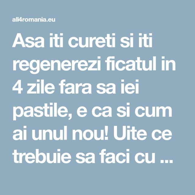 Curatarea ficatului in 5 pasi | primariabeuca.ro