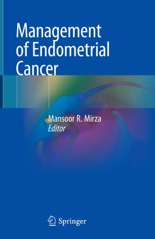 Management of Endometrial Cancer: Mansoor R. Mirza > Carte   Libristo