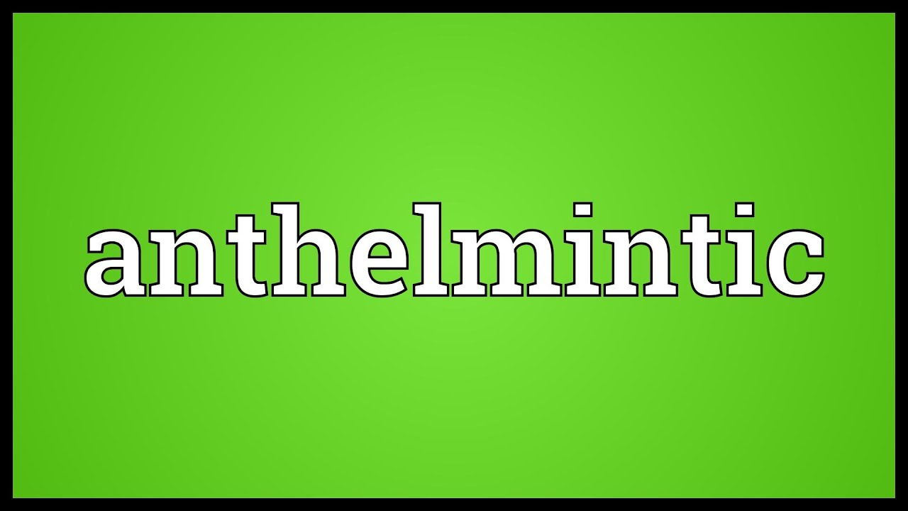 meaning of anthelmintic in hindi