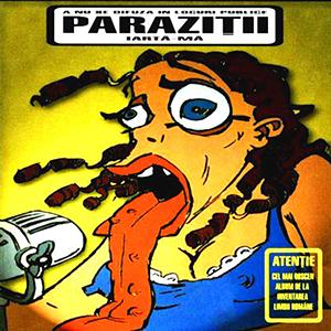 Parazitii: Tot ce e bun tre' sa dispara Album Download | Francesco's Blog